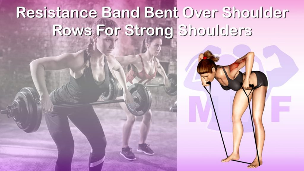 Feature image of Resistance Band Bent Over Shoulder Rows For Strong Shoulders.