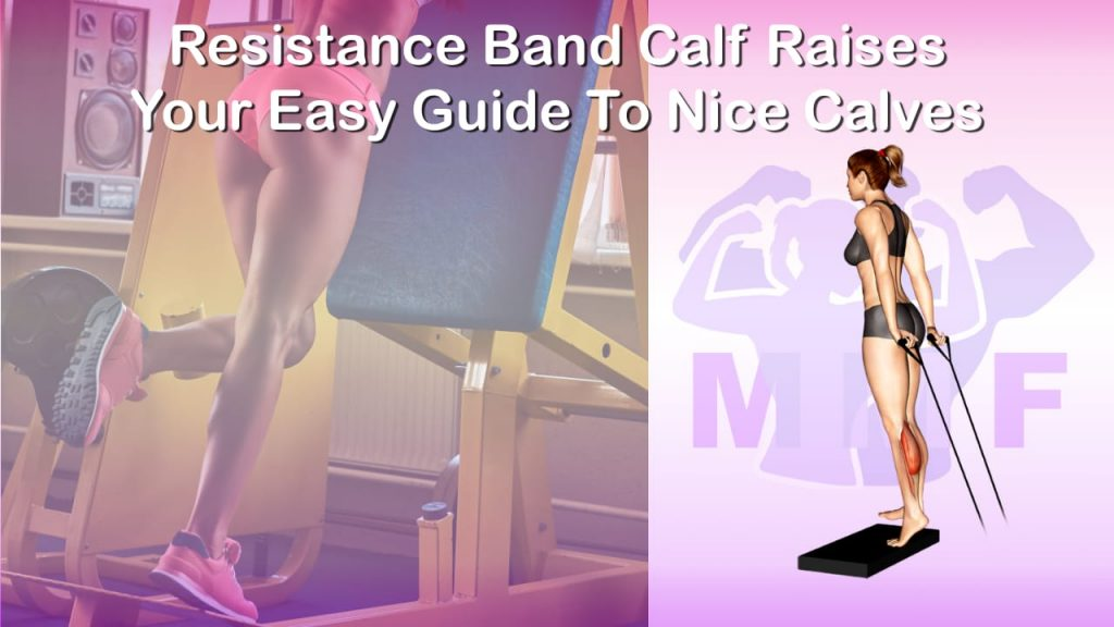Feature image of Resistance Band Calf Raises Your Easy Guide To Nice Calves.