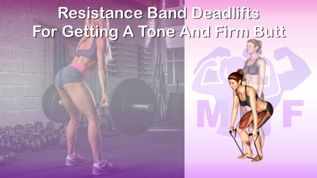 Feature image of Resistance Band Deadlifts For Getting A Tone And Firm Butt.