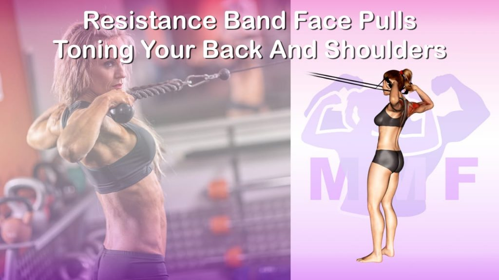 Feature image of Resistance Band Face Pulls Toning Your Back And Shoulders.