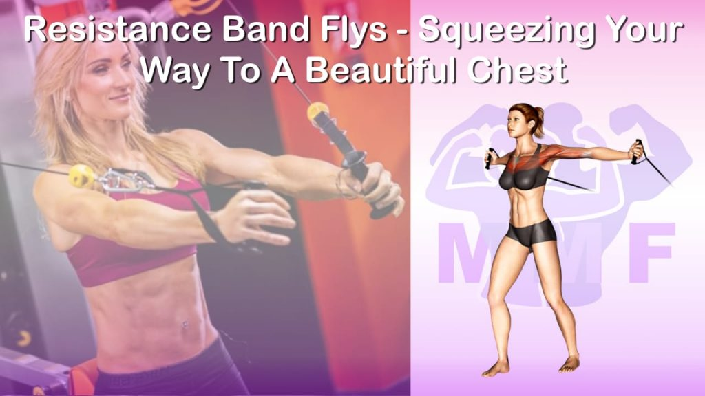 Feature image of Resistance Band Flys Squeezing Your Way To A Beautiful Chest.