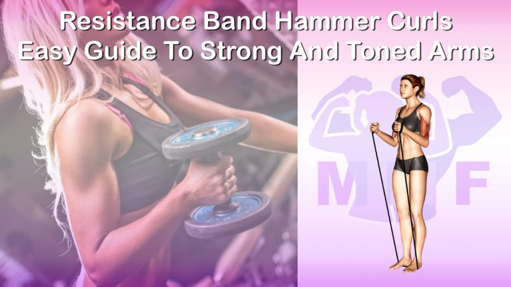 Feature image of Resistance Band Hammer Curls Easy Guide To Strong And Toned Arms.