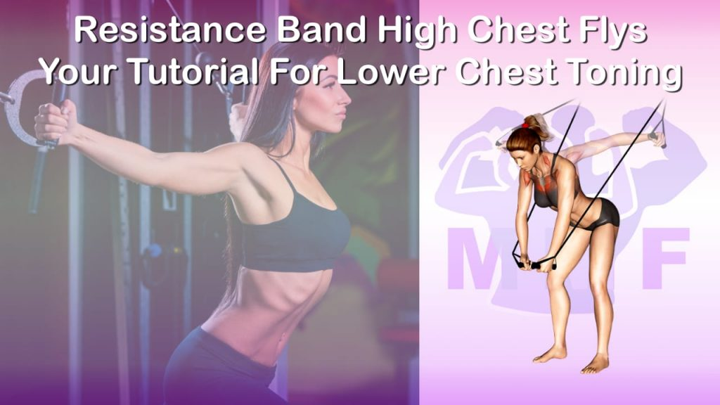 Feature image of Resistance Band High Chest Flys Your Tutorial For Lower Chest Toning.