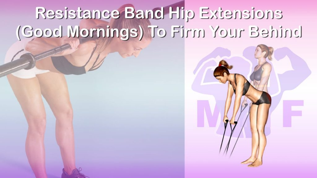Feature image of Resistance Band Hip Extensions Good Mornings To Firm Your Behind.