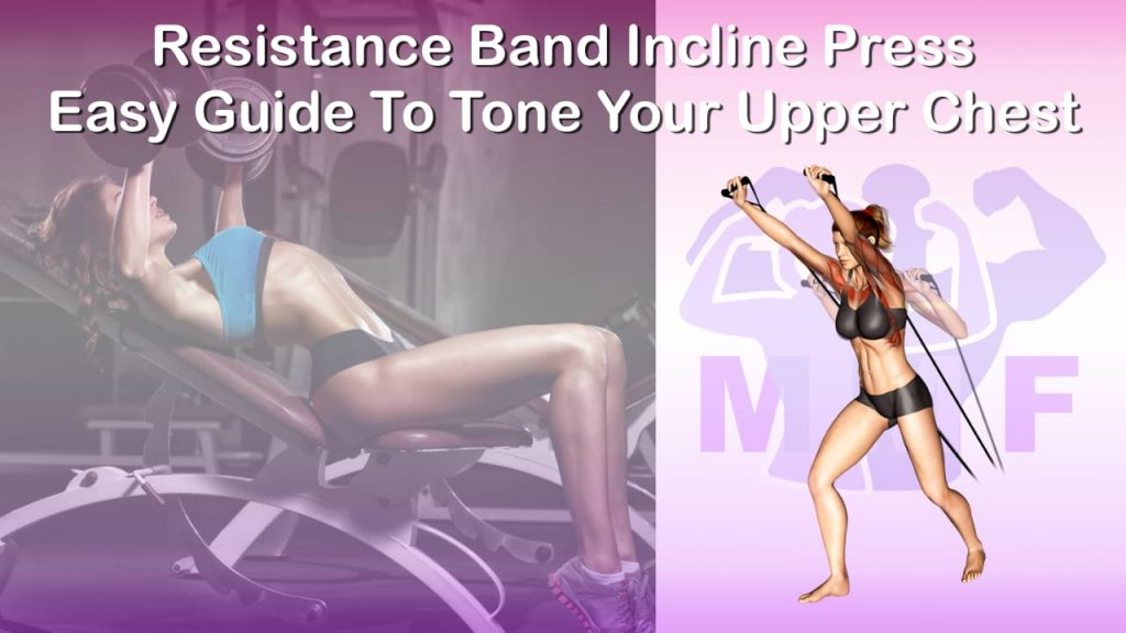 Feature image of Resistance Band Incline Press Easy Guide To Tone Your Upper Chest.