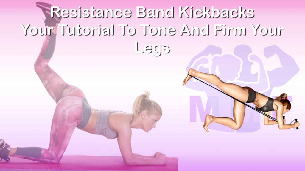 Feature image of Resistance Band Kickbacks Your Tutorial To Tone And Firm Your Legs.