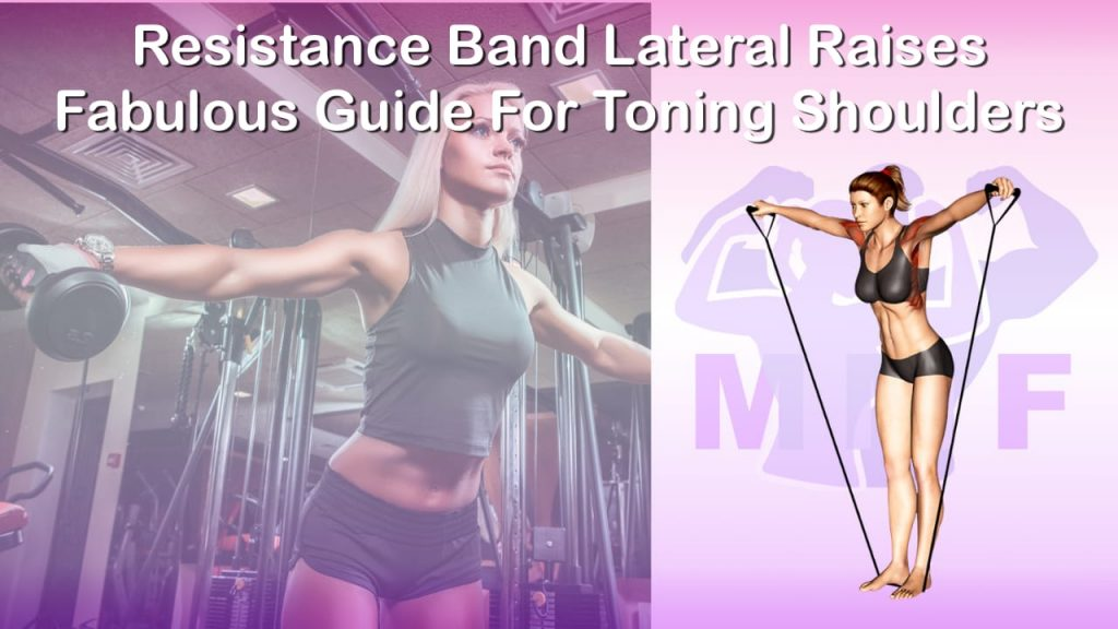 Feature image of Resistance Band Lateral Raises Fabulous Guide For Toning Shoulders.