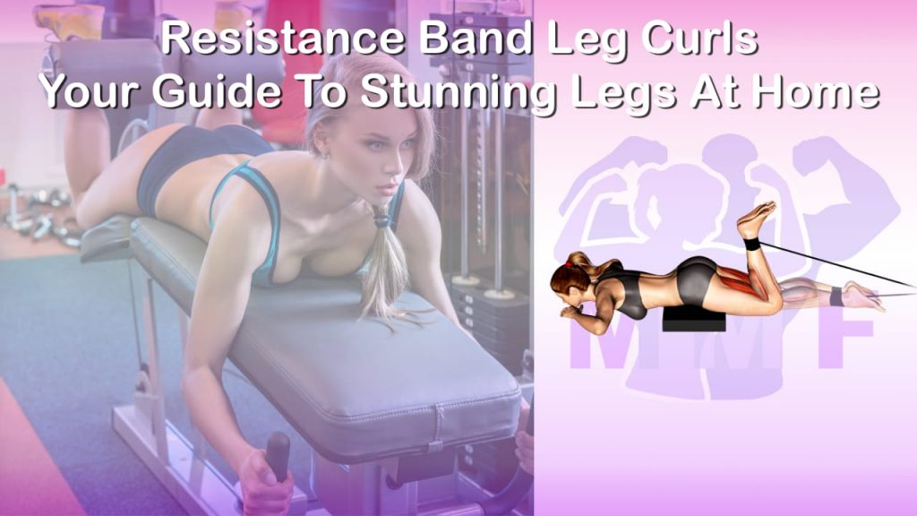 Feature image of Resistance Band Leg Curls Your Guide To Stunning Legs At Home.