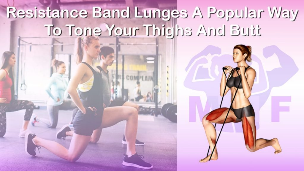 Feature image of Resistance Band Lunges A Popular Way To Tone Your Thighs And Butt.