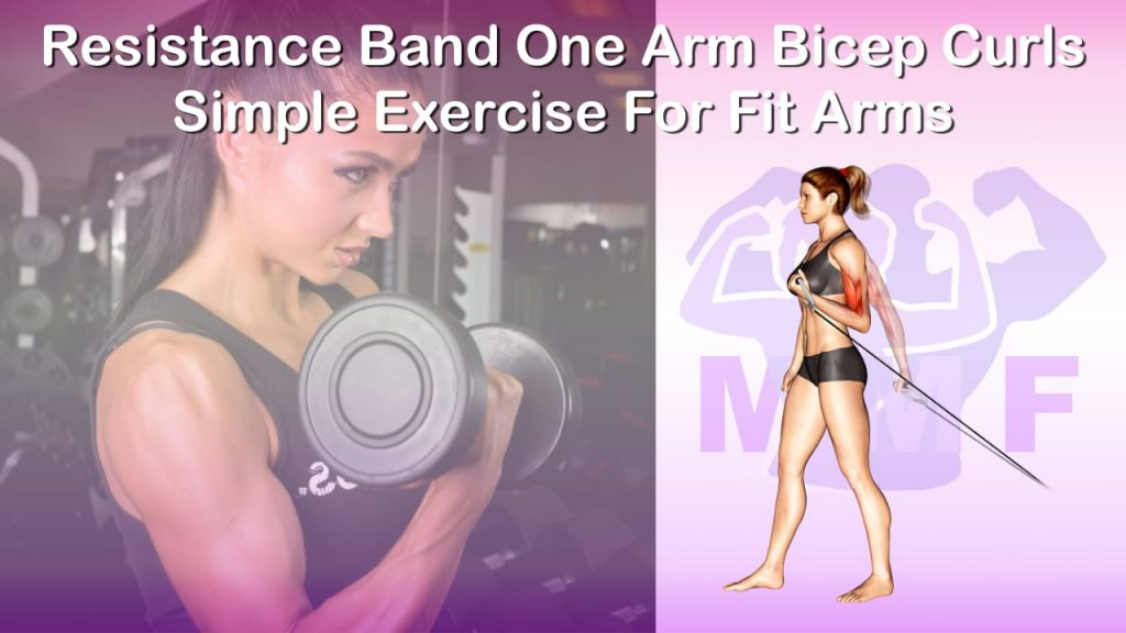 Feature image of Resistance Band One Arm Bicep Curls Simple Exercise For Fit Arms.