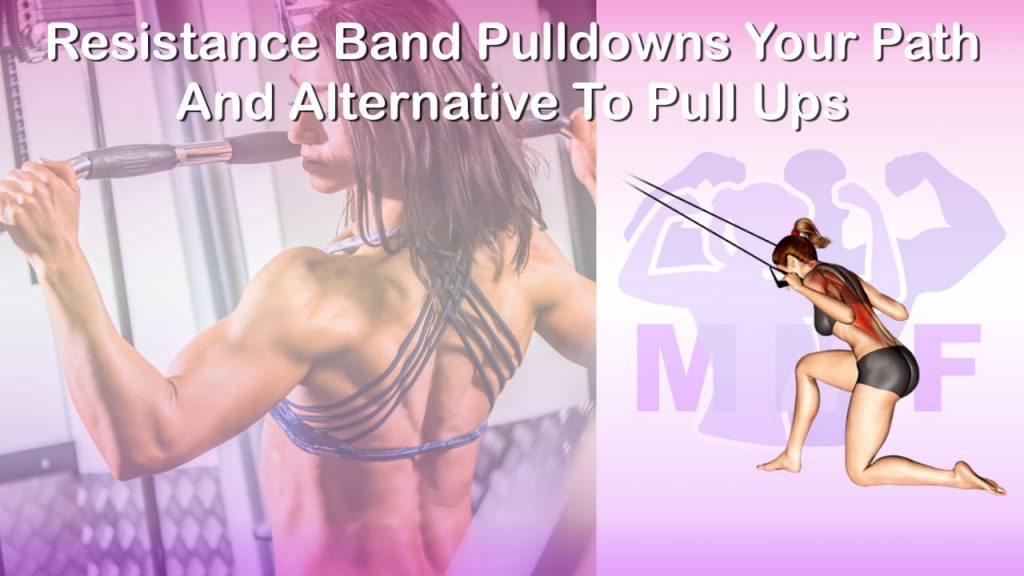 Feature image of Resistance Band Pulldowns Your Path And Alternative To Pull Ups.