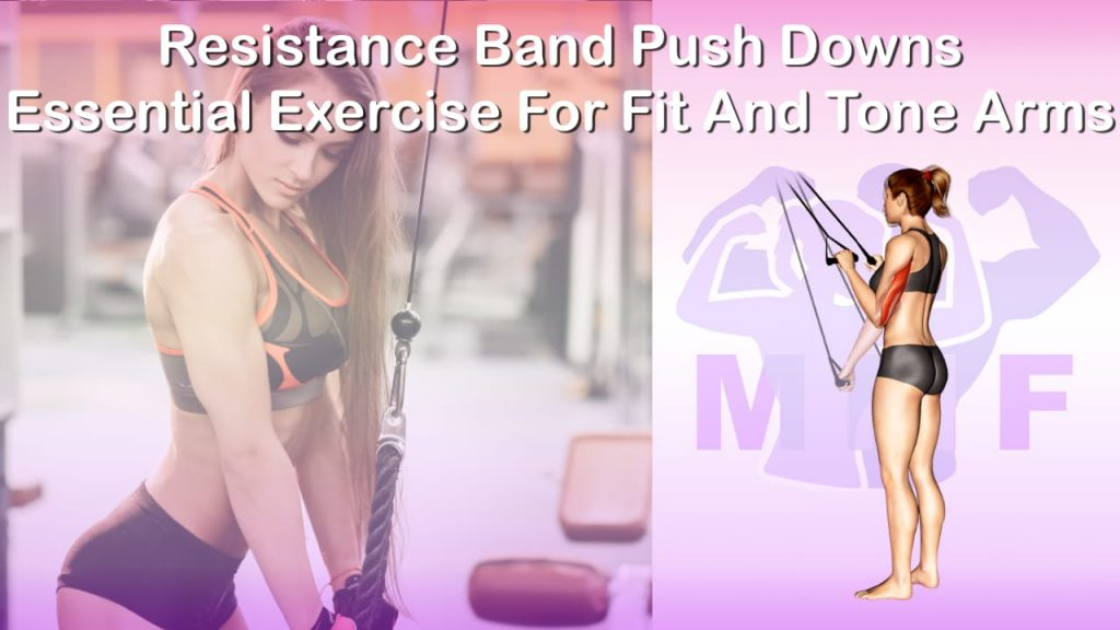 Feature image of Resistance Band Push Downs Essential Exercise For Fit And Tone Arms.
