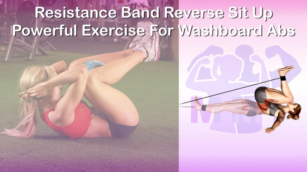 Feature image of Resistance Band Reverse Sit Up Powerful Exercise For Washboard Abs.