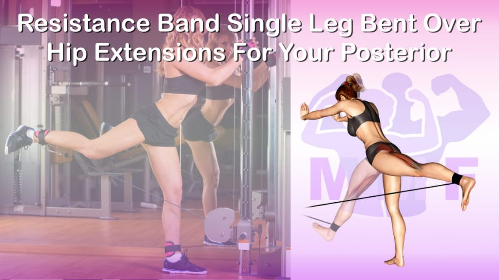 Feature image of Resistance Band Single Leg Bent Over Hip Extensions For Your Posterior.