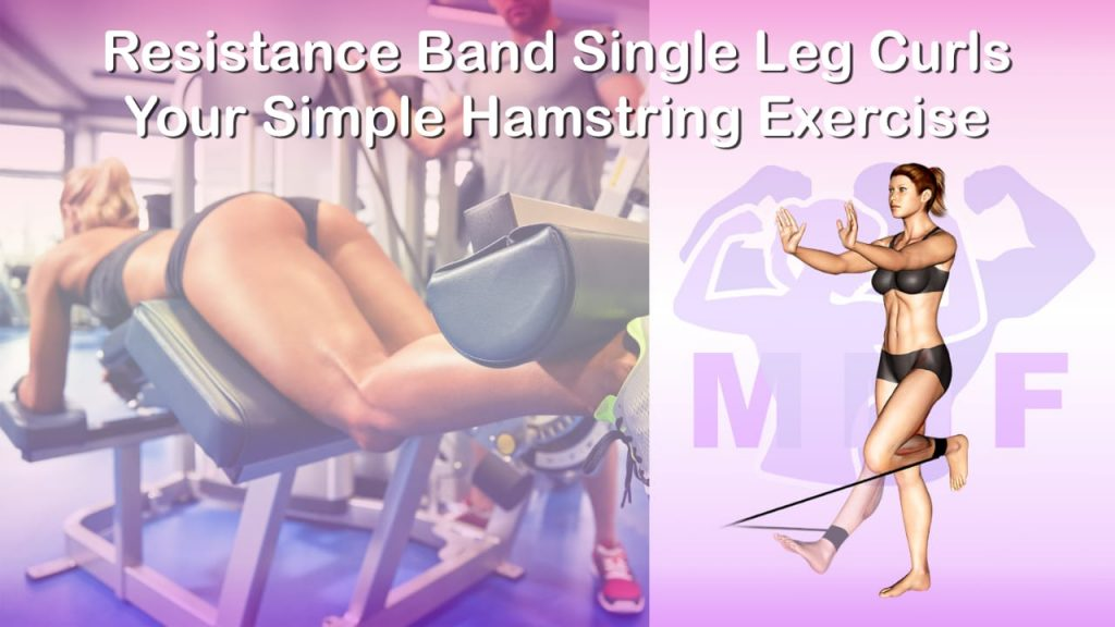 Feature image of Resistance Band Single Leg Curls Your Simple Hamstring Exercise.