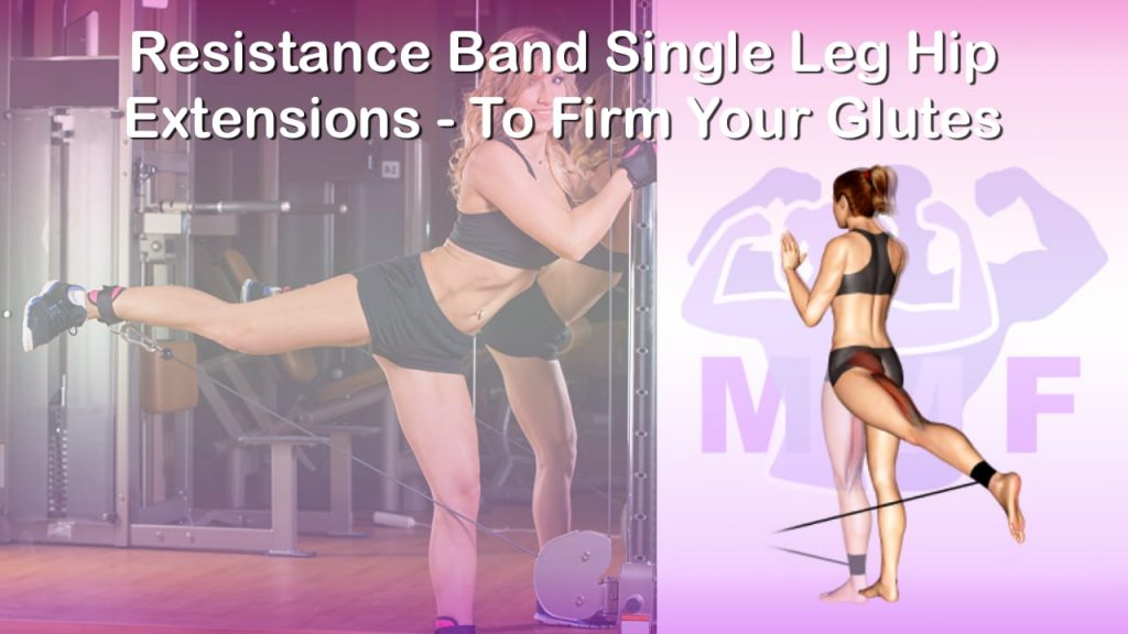 Feature image of Resistance Band Single Leg Hip Extensions To Firm Your Glutes.
