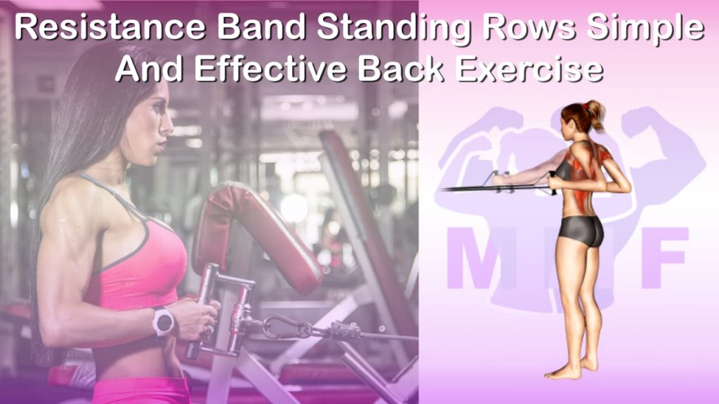 Feature image of Resistance Band Standing Rows Simple And Effective Back Exercise.