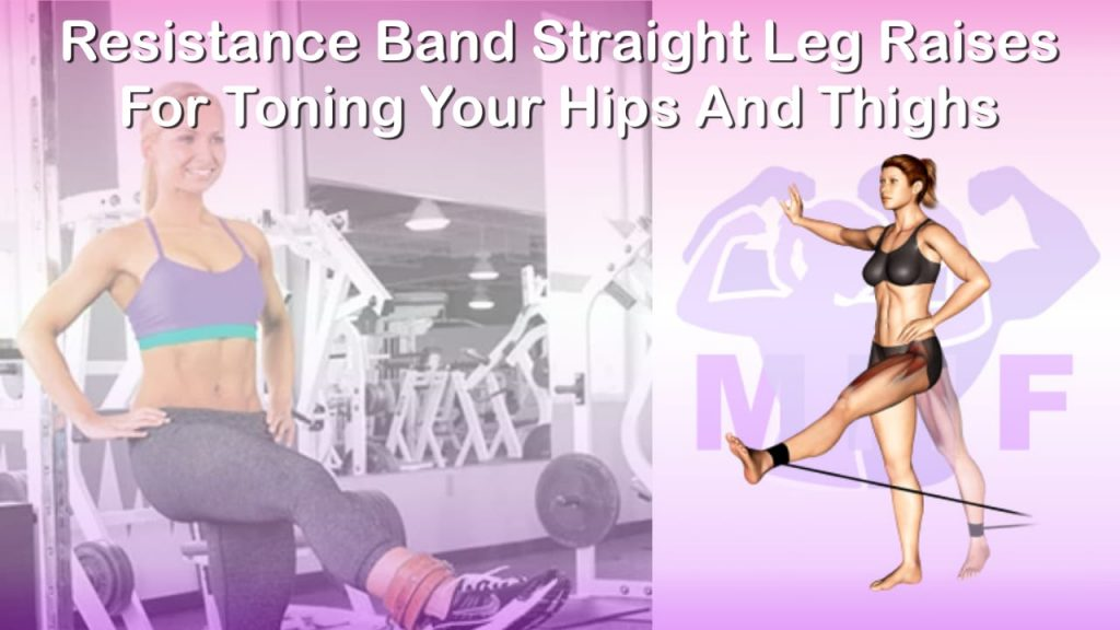 Feature image of Resistance Band Straight Leg Raises For Toning Your Hips And Thighs.